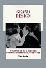 Grand Design: Hollywood As a Modern Business Enterprise 1930-1939 (History of the American Cinema , No 5)