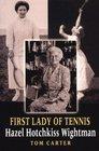 First Lady of Tennis Hazel Hotchkiss Wightman