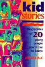 Kidstories Biographies of 20 Young People You'd Like to Know