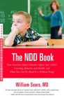 The NDD Book How Nutrition Deficit Disorder Affects Your Child's Learning Behavior and Health and What You Can Do About It--Without Drugs