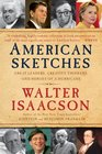 American Sketches Great Leaders Creative Thinkers and Heroes of a Hurricane