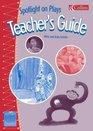 Spotlight on Plays Teacher's Notes