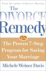 Divorce Remedy The Proven 7-Step Program for Saving Your Marriage