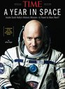 Time A Year in Space Inside Scott Kellys Historic Mission  Is Travel to Mars Next