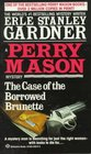 The Case of the Borrowed Brunette (Perry Mason, Bk 28)
