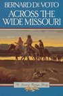 Across the Wide Missouri (The American Heritage library)