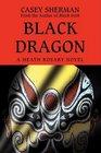 Black Dragon A Heath Rosary novel