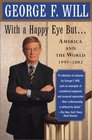 With a Happy Eye but  America and the World 1997--2002