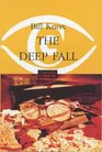 The Deep Fall