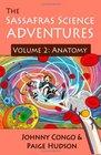 The Sassafras Science Adventures Volume 2 Anatomy