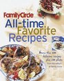 Family Circle All-Time Favorite Recipes : More Than 600 Recipes and 175 Photographs