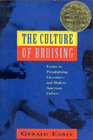 The Culture of Bruising: Essays on Prizefighting, Literature, and Modern American Culture