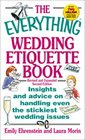 The Everything Wedding Etiquette Book: Insights and Advice on Handling Even the Stickiest Wedding Issues (Everything Series)