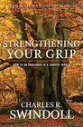 Strengthening Your Grip How to be Grounded in a Chaotic World