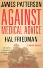 Against Medical Advice: A True Story (Large Print)