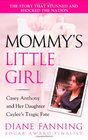 Mommy's Little Girl: The True Story of Casey Anthony and her Daughter Caylee's Tragic Fate