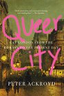 Queer City Gay London from the Romans to the Present Day