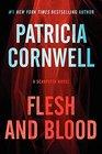 Flesh and Blood (Kay Scarpetta, Bk 22)