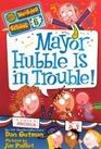Mayor Hubble is in Trouble
