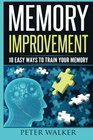 Memory Improvement 10 Easy Ways to Train You Memory