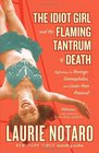 The Idiot Girl and the Flaming Tantrum of Death Reflections on Revenge Germophobia and Laser Hair Removal