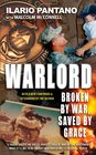 Warlord Broken by War Saved by Grace