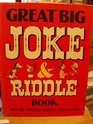 Great Big Joke and Riddle Book