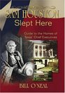 Sam Houston Slept Here Guide to the Homes of Texas' Chief Executives