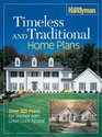 Timeless and Traditional Home Plans Over 300 Plans for Homes with Great Curb Appeal