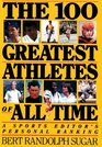 The 100 Greatest Athletes of All Time A Sports Editor's Personal Ranking