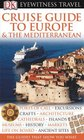 Cruise Guide to Europe and the Mediterranean (Eyewitness Travel Guides)