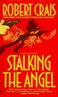 Stalking the Angel (Elvis Cole, Bk 2)