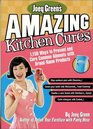 Joey Green's Amazing Kitchen Cures : 1,150 Ways to Prevent and Cure Common Ailments with Brand-Name Products