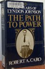 The Years of Lyndon Johnson The Path to Power