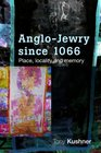 Anglo-Jewry Since 1066 Place Locality and Memory