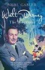 Walt Disney The Biography Neal Gabler