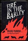Fire in the barley: A novel of suspense