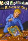The Kidnapped King (A to Z Mysteries, Bk 11)