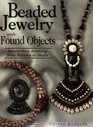 Beaded Jewelry With Found Objects Incorporate Anything from Buttons to Shells