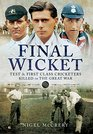 Final Wicket Test and First Class Cricketers Killed in the Great War