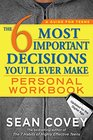 The 6 Most Important Decisions You'll Ever Make Personal Workbook Updated for the Digital Age