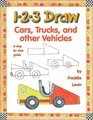 1 2 3 Draw Cars, Trucks, and Other Vehicles: A Step-By-Step Guide (1-2-3 Draw)