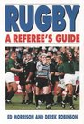 Rugby A Referee's Guide