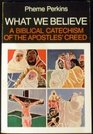 What We Believe A Biblical Catechism of the Apostles' Creed