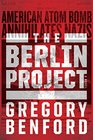 The Berlin Project An Alternate History of WWII