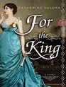 For the King A Novel