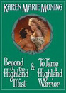 Beyond the Highland Mist & To Tame a Highland Warrior (Highlander)