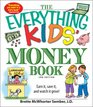 The Everything Kids' Money Book Earn it save it and watch it grow