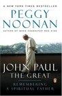 John Paul the Great Remembering a Spiritual Father