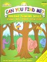 Can You Find Me?: Building Thinking Skills: Reading, Math, Science, Social Studies, Grade K